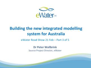 Building the new integrated  modelling  system for Australia