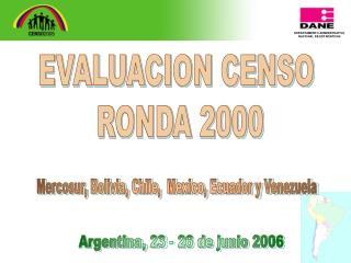 EVALUACION CENSO  RONDA 2000