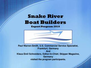 Snake River Boat Builders Export Program 2010