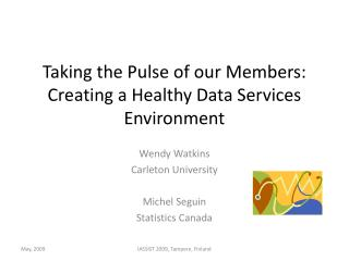 Taking the Pulse of our Members:  Creating a Healthy Data Services Environment