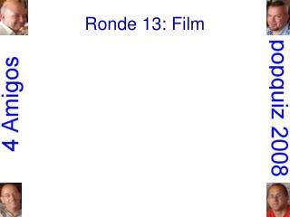 Ronde 13: Film
