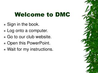Welcome to DMC