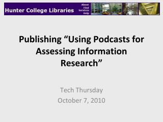 "Publishing ""Using Podcasts for Assessing Information Research"""