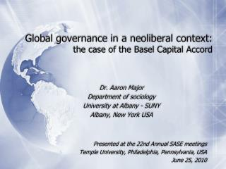 Global governance in a neoliberal context:  the case of the Basel Capital Accord