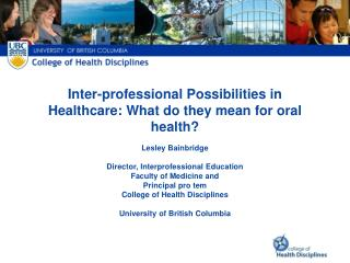 Inter-professional Possibilities in Healthcare: What do they mean for oral health?