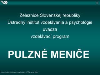 eleznice Slovenskej republiky   stredn  in tit t vzdel vania a psychol gie  uv dza  vzdel vac  program