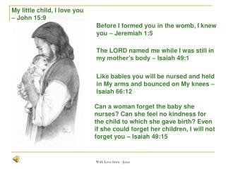 Like babies you will be nursed and held in My arms and bounced on My knees – Isaiah 66:12
