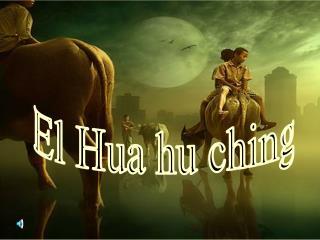 El Hua hu ching