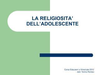 LA RELIGIOSITA' DELL'ADOLESCENTE