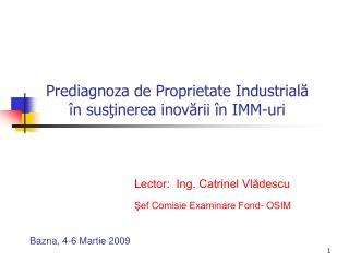 Prediagnoza de Proprietate Industrială în susţinerea inovării în IMM-uri