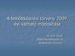 A felnőttképzési törvény 2009. évi várható módosítása
