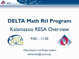 DELTA Math  RtI  Program Kalamazoo RESA Overview 9:00 � 11:30