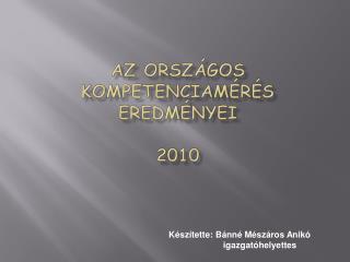 Az országos Kompetenciamérés  eredményei 2010