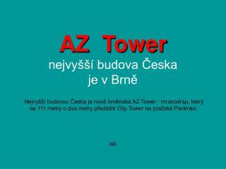 AZ  Tower nejvyšší budova Česka je v Brně