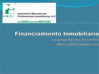 Financiamiento Inmobiliario Las preguntas más  frecuentes  sobre  créditos hipotecarios
