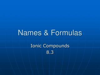 Names & Formulas