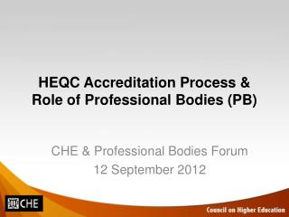 HEQC Accreditation Process & Role of Professional Bodies (PB)