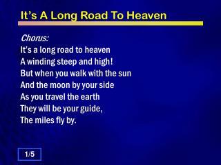 It�s A Long Road To Heaven