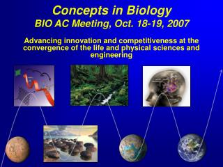 Concepts in Biology BIO AC Meeting, Oct. 18-19, 2007