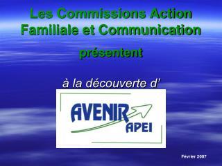 Les Commissions Action Familiale et Communication  présentent