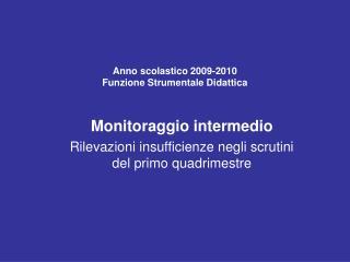 Anno scolastico 2009-2010 Funzione Strumentale Didattica