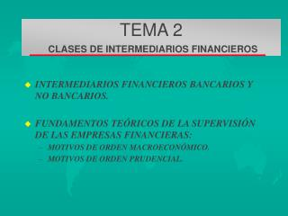 TEMA 2  CLASES DE INTERMEDIARIOS FINANCIEROS