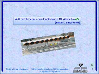 A-8 autobidean, obra-lanak daude 10 kilometro AN . (mugatu singularra)