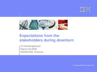 Expectations from the stakeholders during downturn