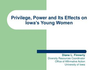 Privilege, Power and Its Effects on Iowa's Young Women