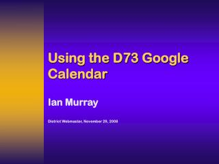 Using the D73 Google Calendar