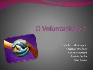 O Voluntariado !