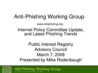 Anti-Phishing Working Group  antiphishing