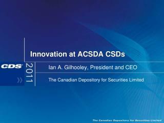 Innovation at ACSDA CSDs
