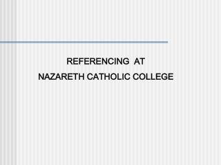 REFERENCING  AT  NAZARETH CATHOLIC COLLEGE