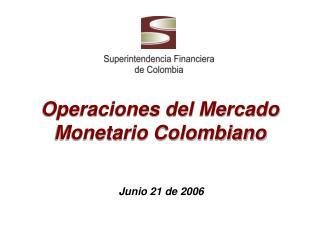 Operaciones del Mercado Monetario Colombiano