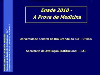 Universidade Federal do Rio Grande do Sul – UFRGS Secretaria de Avaliação Institucional – SAI