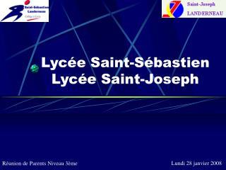 Lycée Saint-Sébastien Lycée Saint-Joseph