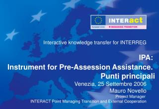 IPA:  Instrument for Pre-Assession Assistance. Punti principali