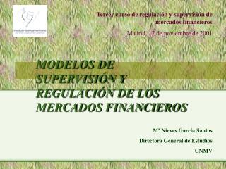 MODELOS DE SUPERVISI N Y REGULACI N DE LOS MERCADOS FINANCIEROS