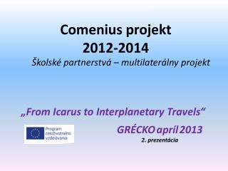 """ From Icarus to Interplanetary Travels """