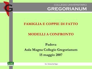 FAMIGLIA E COPPIE DI FATTO MODELLI A CONFRONTO Padova Aula Magna Collegio Gregorianum