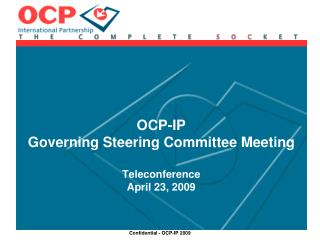 OCP-IP Governing Steering Committee Meeting Teleconference April 23, 2009