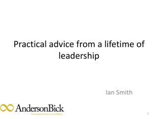 Practical advice from a lifetime of leadership