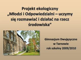 Gimnazjum Dwujęzyczne w Tarnowie  rok szkolny 2009/2010