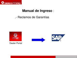 Manual de Ingreso  : .- Reclamos de Garantías