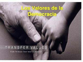 Los Valores de la Democracia