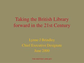 Taking the British Library forward in the 21st Century