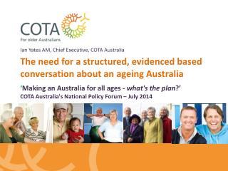 Ian Yates AM, Chief Executive, COTA Australia