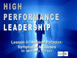 Lesson 4:  Abilene Paradox: Symptoms & Causes Dr. Michael J. Pierson