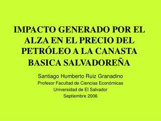 IMPACTO GENERADO POR EL ALZA EN EL PRECIO DEL PETRÓLEO A LA CANASTA BASICA SALVADOREÑA